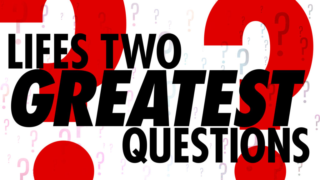 Life's Two Greatest Questions – Grace Chapel