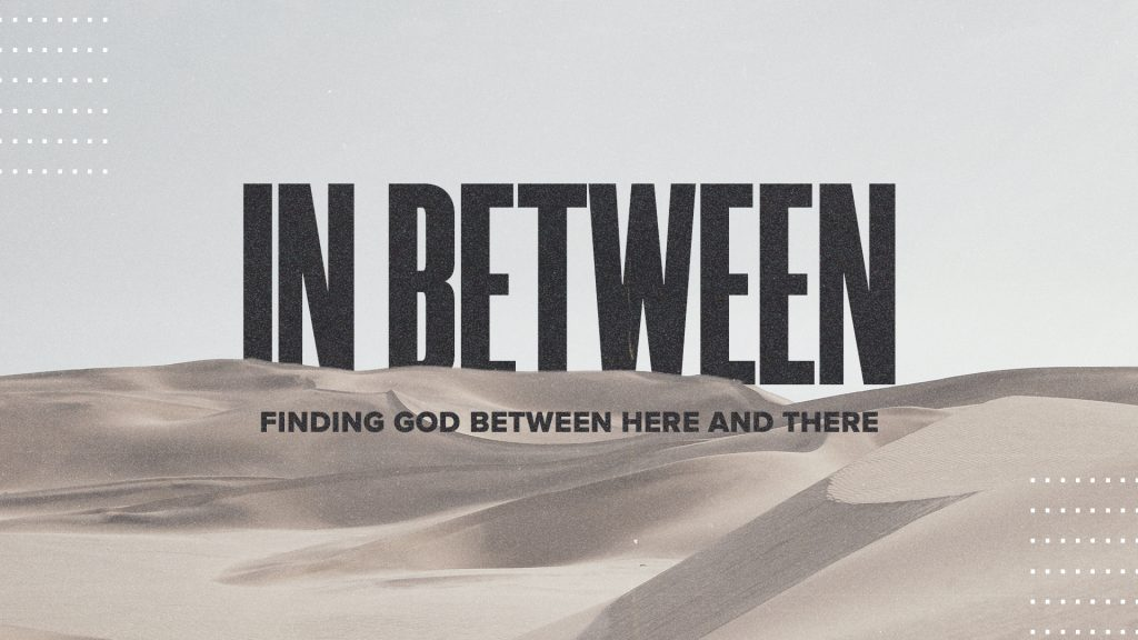 <b>In Between: Finding God Between Here and There </b>